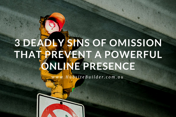 3-deadly-sins-of-omission-that-stop-your-website-getting-found