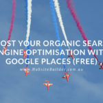 Boost Your Organic Search Engine Optimisation With Google Places – FREE!