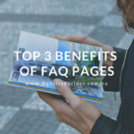 Top 3 Benefits of FAQ Pages