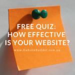 FREE Quiz: How Effective Is Your Website?