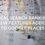 Local Search Ranking | New Features Added to Google Places