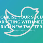 Mobilise Your Social Marketing With Media Rich New Twitter