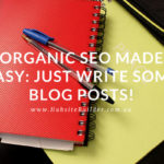Build organic SEO (search engine optimisation) into your blog posts to get some search engine love! - image