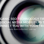 Organic SEO Technology Tip 3 – 5 Social Media Mobilisers To Connect You With Your Tribe