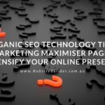 Organic SEO Technology Tip 4 – Marketing Maximiser Pages Intensify Your Online Presence