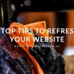 7 Top Tips To Refresh Your Website